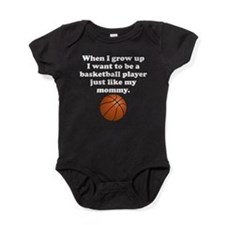 Basketball Player Like My Mommy Baby Bodysuit