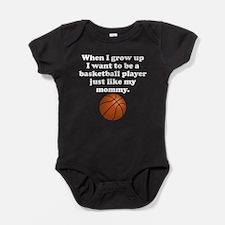 Basketball Player Like My Mommy Baby Bodysuit