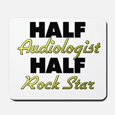 Half Audiologist Half Rock Star Mousepad
