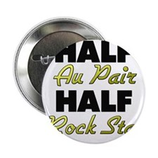 "Half Au Pair Half Rock Star 2.25"" Button"