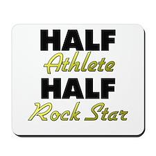 Half Athlete Half Rock Star Mousepad