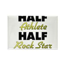 Half Athlete Half Rock Star Magnets