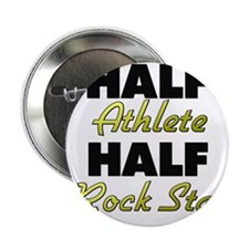 "Half Athlete Half Rock Star 2.25"" Button"