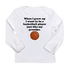 Basketball Player Like My Grandpa Long Sleeve T-Sh