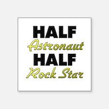 Half Astronaut Half Rock Star Sticker