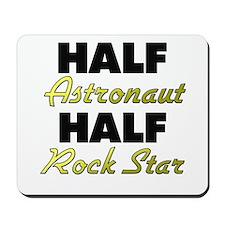 Half Astronaut Half Rock Star Mousepad