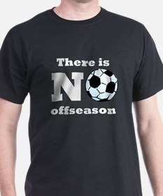 No Soccer Offseason T-Shirt