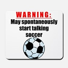 Spontaneous Soccer Talk Mousepad