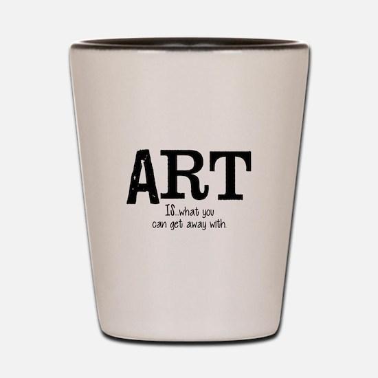 ART is... Shot Glass