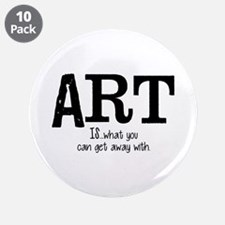 """ART is... 3.5"""" Button (10 pack)"""