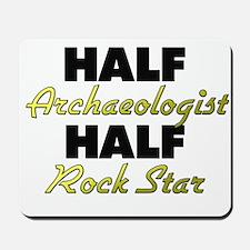 Half Archaeologist Half Rock Star Mousepad