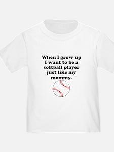 Softball Player Like My Mommy T-Shirt