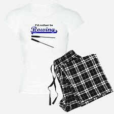 Id Rather Be Rowing pajamas