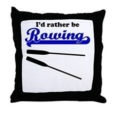 Id Rather Be Rowing Throw Pillow