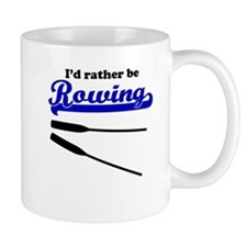 Id Rather Be Rowing Mugs