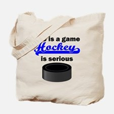 Hockey Is Serious Tote Bag
