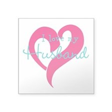 "I love my Husband Square Sticker 3"" x 3"""