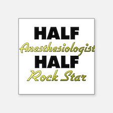 Half Anesthesiologist Half Rock Star Sticker