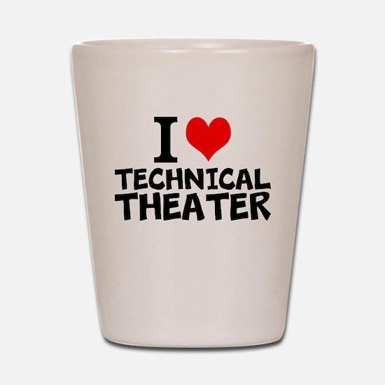 I Love Technical Theater Shot Glass