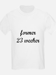 former 23 weeker Kids T-Shirt