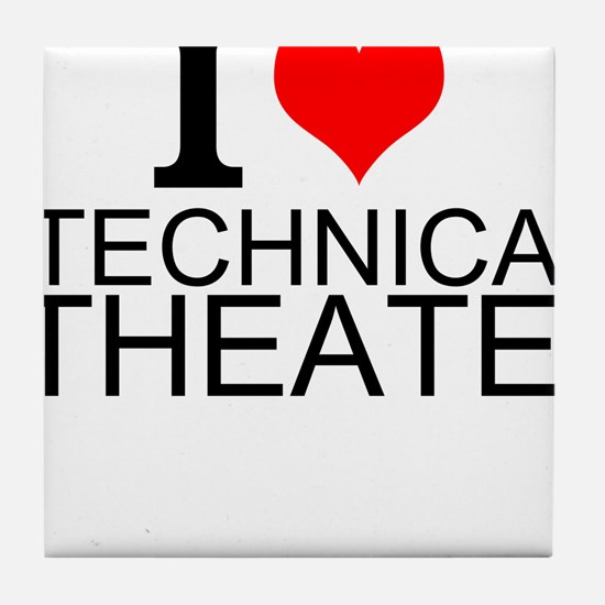 I Love Technical Theater Tile Coaster