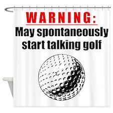 Spontaneous Golf Talk Shower Curtain