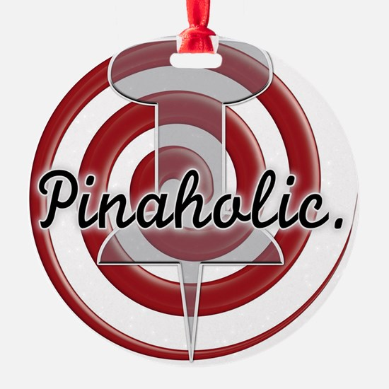 Pinaholic Ornament