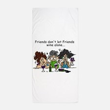 Friends and Wine Beach Towel