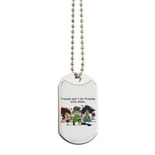 Friends and Wine Dog Tags