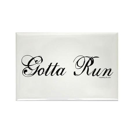 Gotta Run (Script) Rectangle Magnet