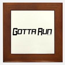 Gotta Run Framed Tile