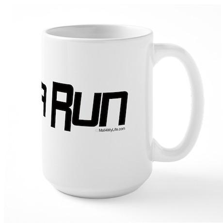 Gotta Run Large Mug