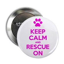 """Hot Pink Keep Calm And Rescue On 2.25"""" Button (10"""