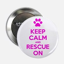"""Hot Pink Keep Calm And Rescue On 2.25"""" Button"""