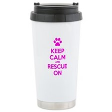 Hot Pink Keep Calm And Rescue On Travel Mug