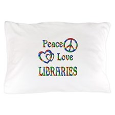 Peace Love LIBRARIES Pillow Case