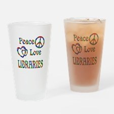Peace Love LIBRARIES Drinking Glass
