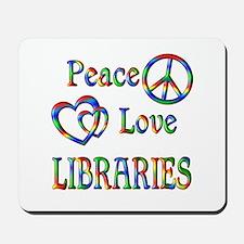 Peace Love LIBRARIES Mousepad