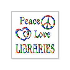 """Peace Love LIBRARIES Square Sticker 3"""" x 3"""""""