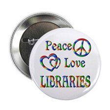 "Peace Love LIBRARIES 2.25"" Button"