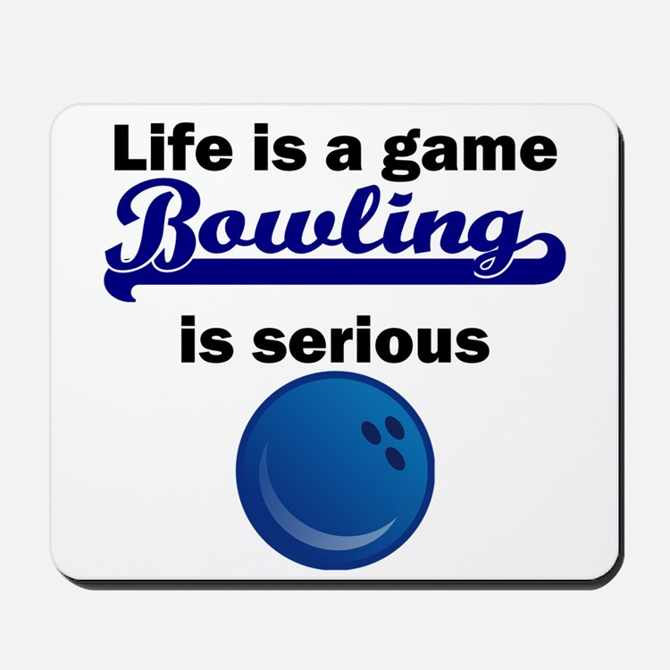 Bowling Is Serious Mousepad