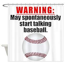 Spontaneous Baseball Talk Shower Curtain