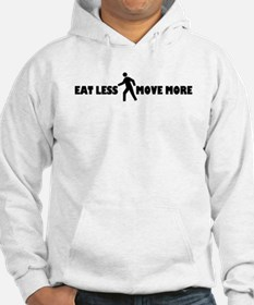 Eat Less Move More Hoodie