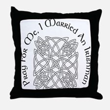 I Married An Irishman Throw Pillow