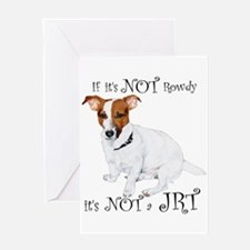 If Its Not Rowdy, Its NOT a JRT Greeting Cards