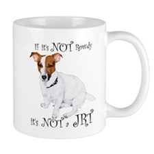 If Its Not Rowdy, Its NOT a JRT Mugs