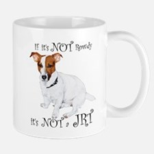 If Its Not Rowdy, Its NOT a JRT Mugs