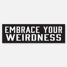 Embrace Your Weirdness Bumper Bumper Bumper Sticker