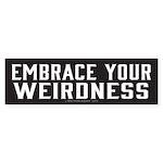 Embrace Your Weirdness Bumper Sticker