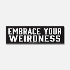 Embrace Your Weirdness Car Magnet 10 x 3